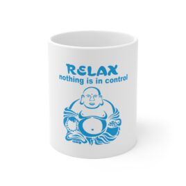 RELAX Nothing is in CONTROL Ceramic Mug
